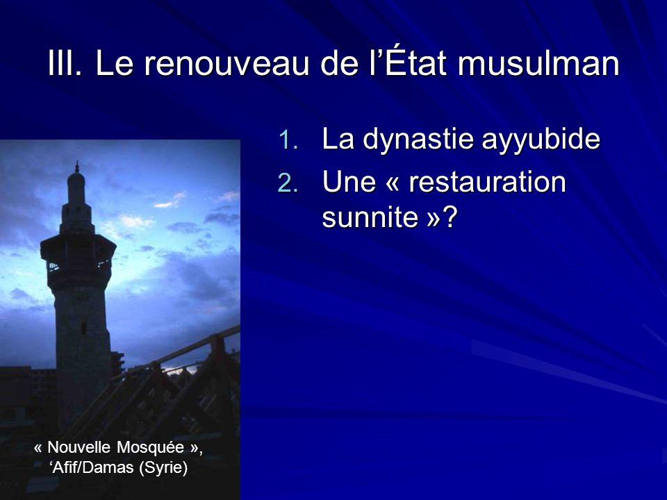 III. Le renouveau de l'État musulman