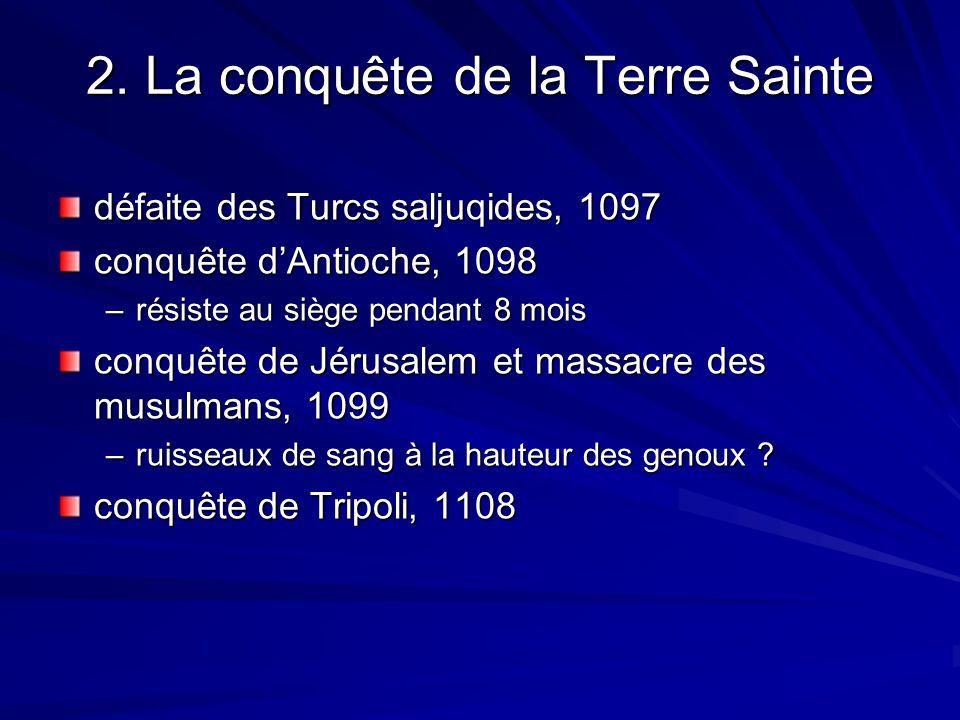 2. La conquête de la Terre Sainte