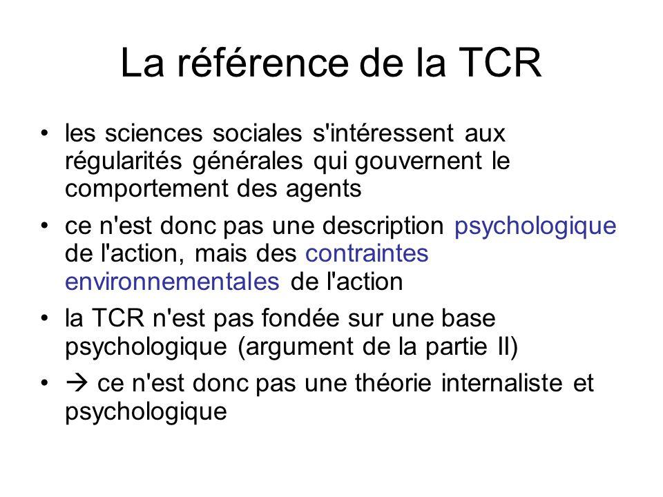 La référence de la TCR les sciences sociales s intéressent aux régularités générales qui gouvernent le comportement des agents.