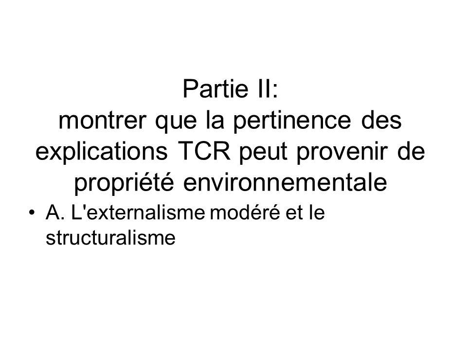 Partie II: montrer que la pertinence des explications TCR peut provenir de propriété environnementale