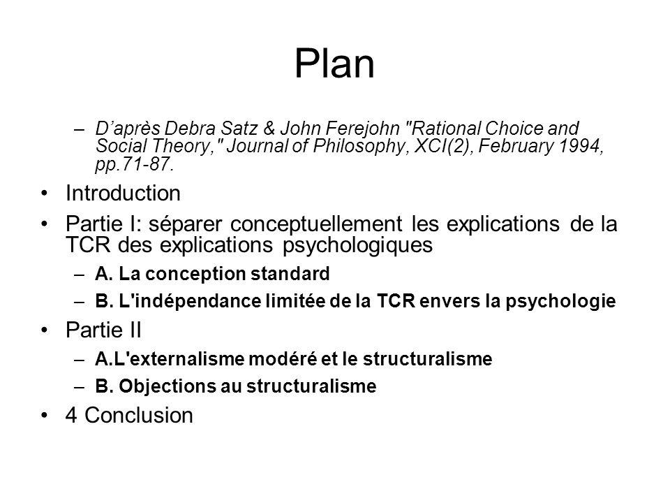 Plan D'après Debra Satz & John Ferejohn Rational Choice and Social Theory, Journal of Philosophy, XCI(2), February 1994, pp.71-87.