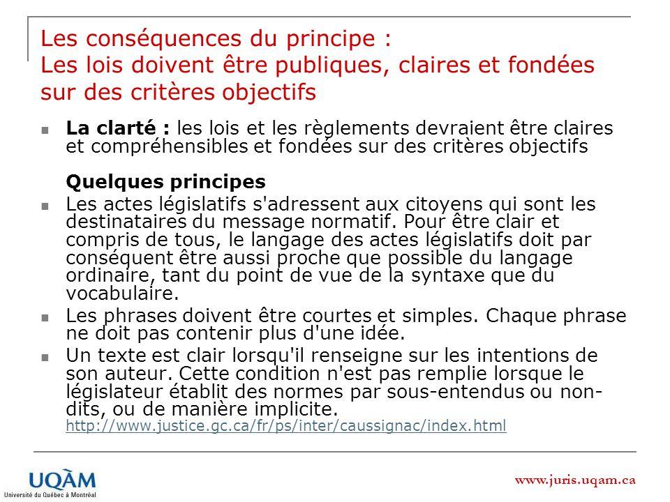 Les conséquences du principe : Les lois doivent être publiques, claires et fondées sur des critères objectifs