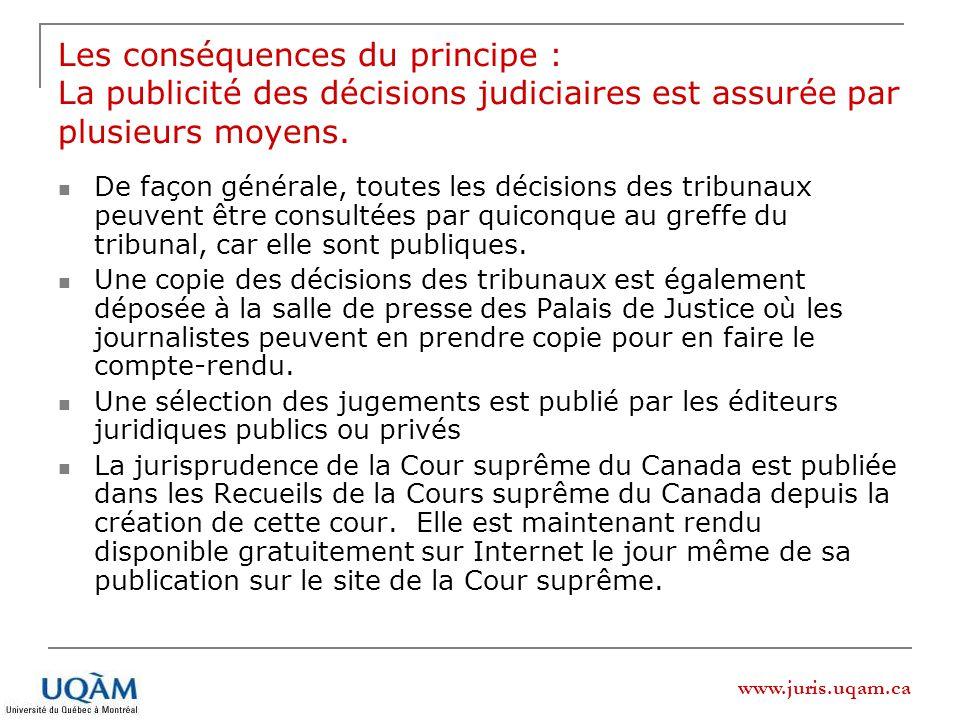 Les conséquences du principe : La publicité des décisions judiciaires est assurée par plusieurs moyens.