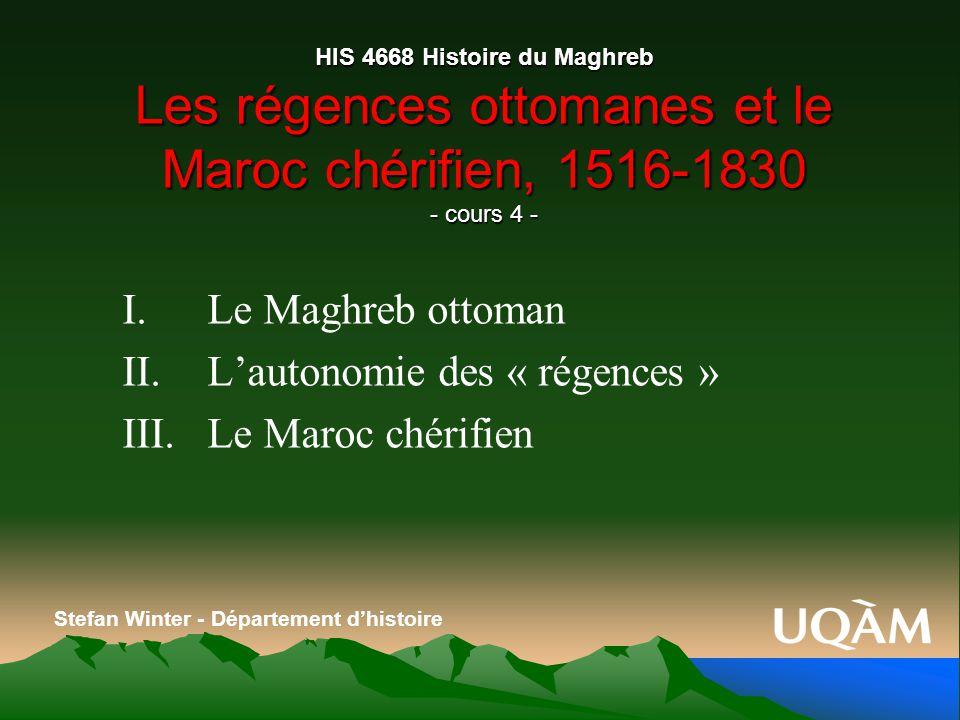 L'autonomie des « régences » Le Maroc chérifien