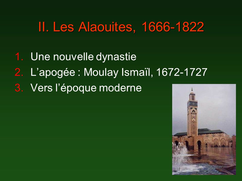 II. Les Alaouites, 1666-1822 Une nouvelle dynastie