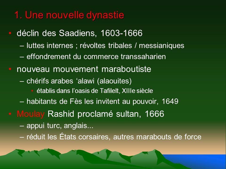 1. Une nouvelle dynastie déclin des Saadiens, 1603-1666