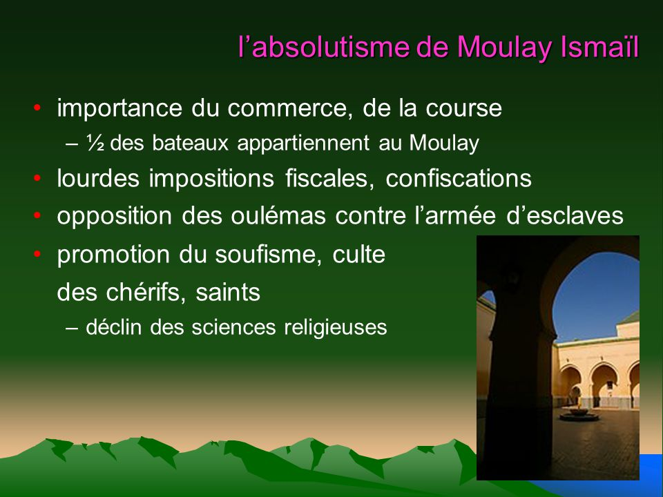l'absolutisme de Moulay Ismaïl