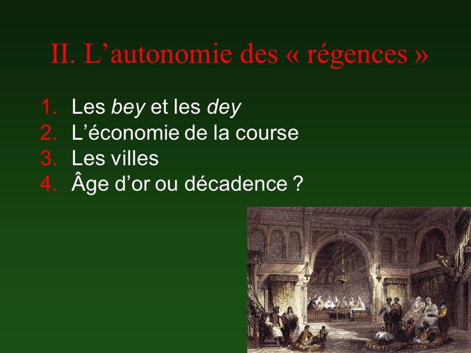 II. L'autonomie des « régences »