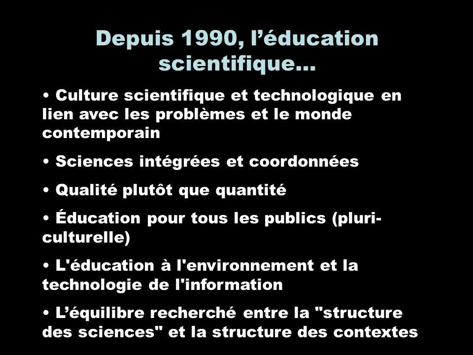 Depuis 1990, l'éducation scientifique…