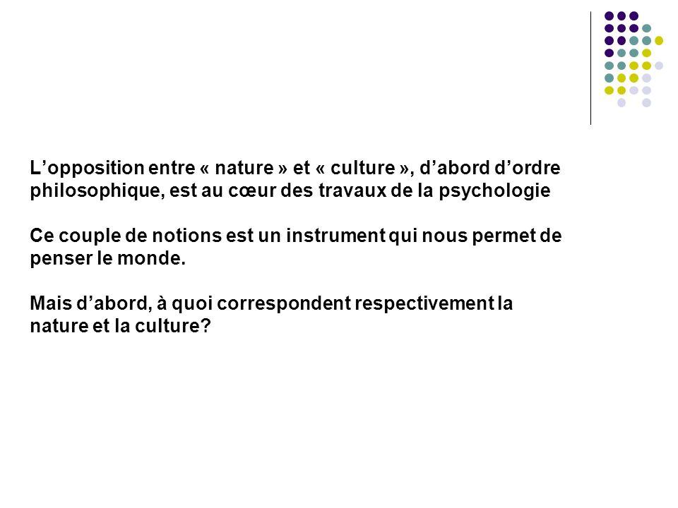 L'opposition entre « nature » et « culture », d'abord d'ordre