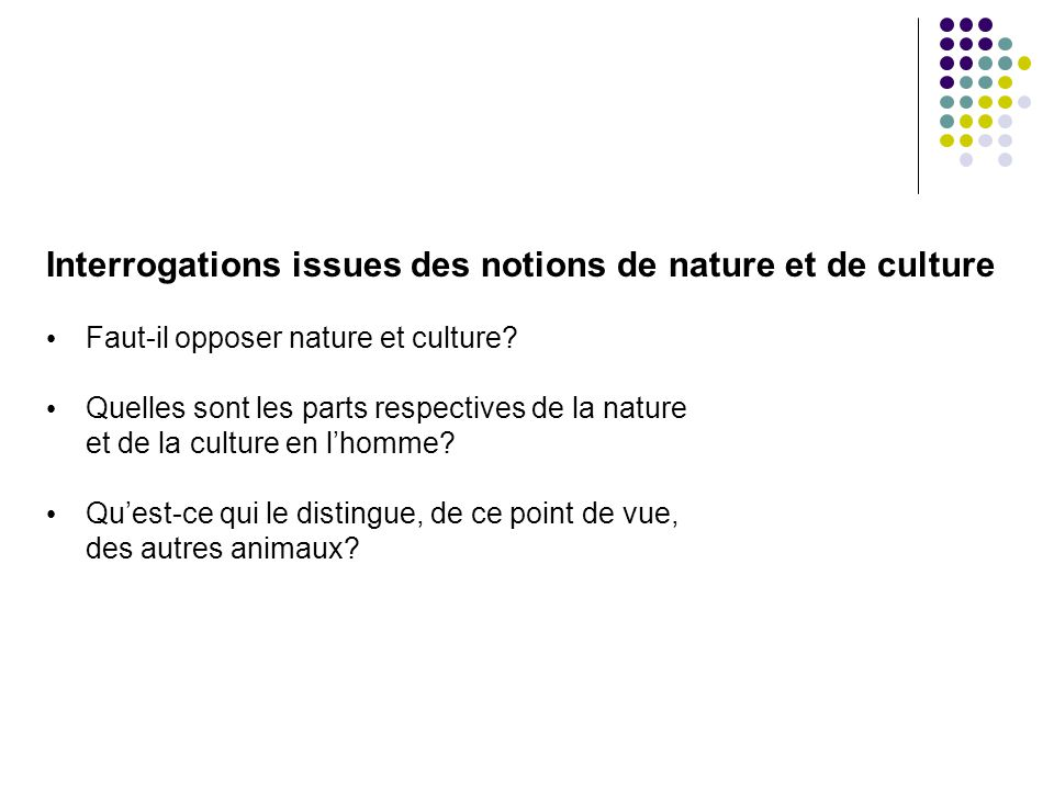 Interrogations issues des notions de nature et de culture