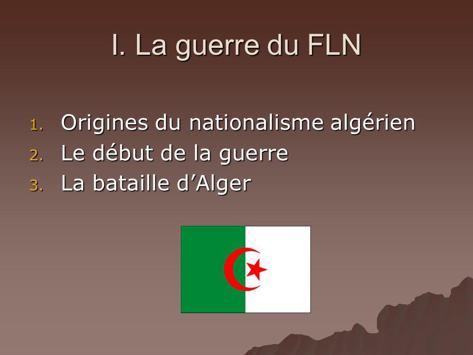 I. La guerre du FLN Origines du nationalisme algérien