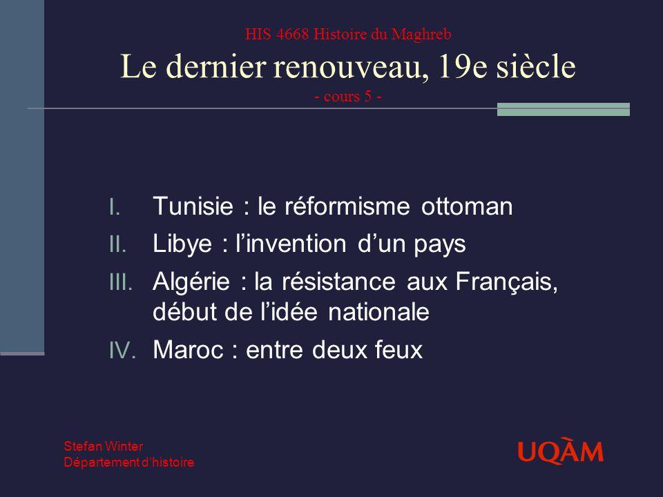 Tunisie : le réformisme ottoman Libye : l'invention d'un pays