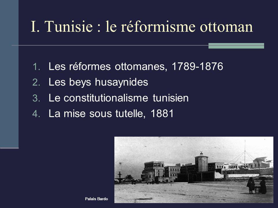 I. Tunisie : le réformisme ottoman