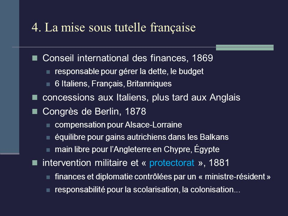 4. La mise sous tutelle française