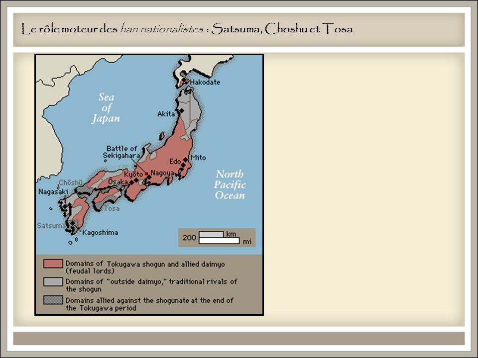 Le rôle moteur des han nationalistes : Satsuma, Choshu et Tosa