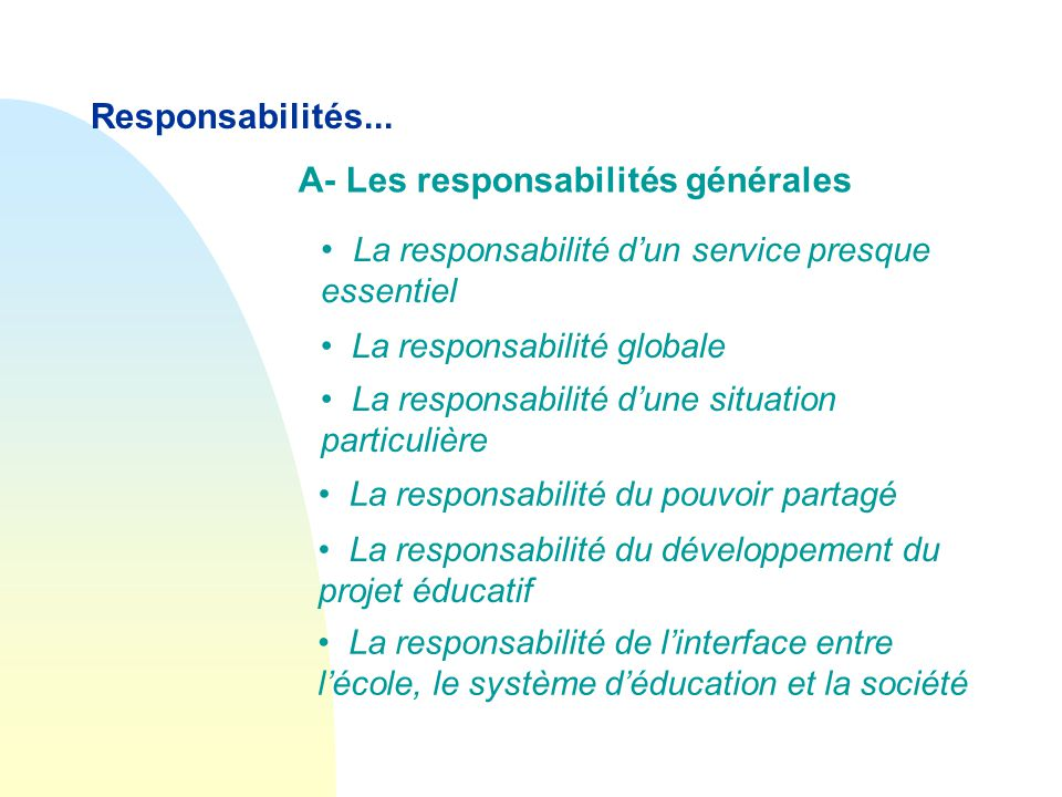 A- Les responsabilités générales