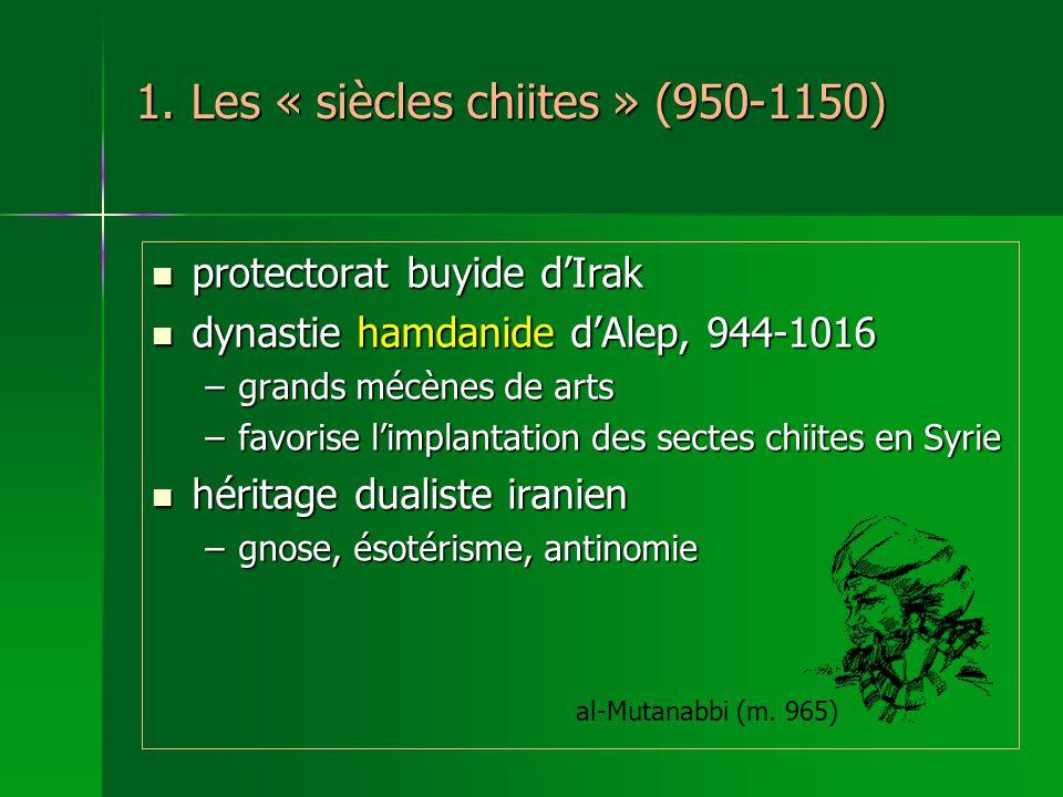 1. Les « siècles chiites » (950-1150)