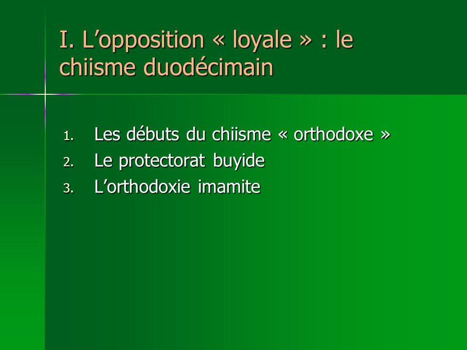 I. L'opposition « loyale » : le chiisme duodécimain