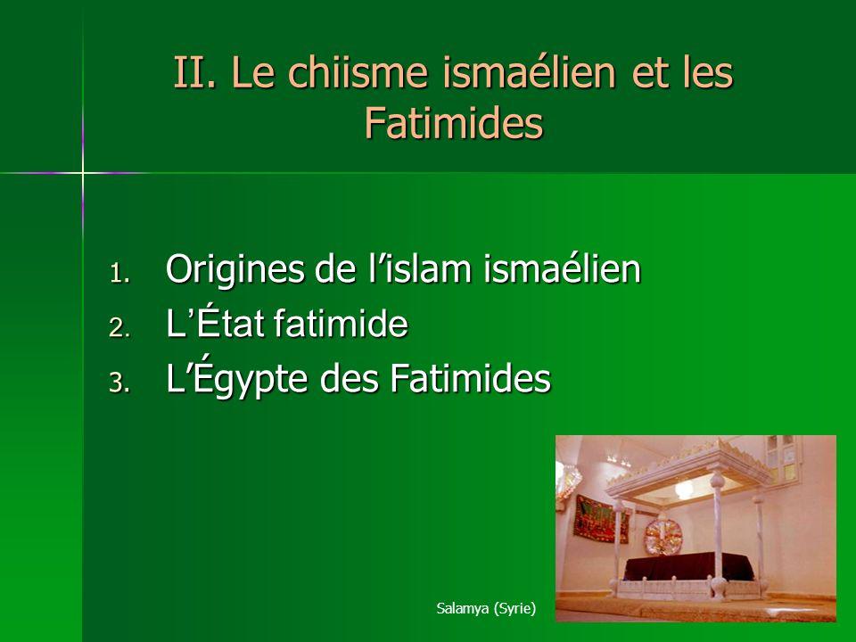 II. Le chiisme ismaélien et les Fatimides