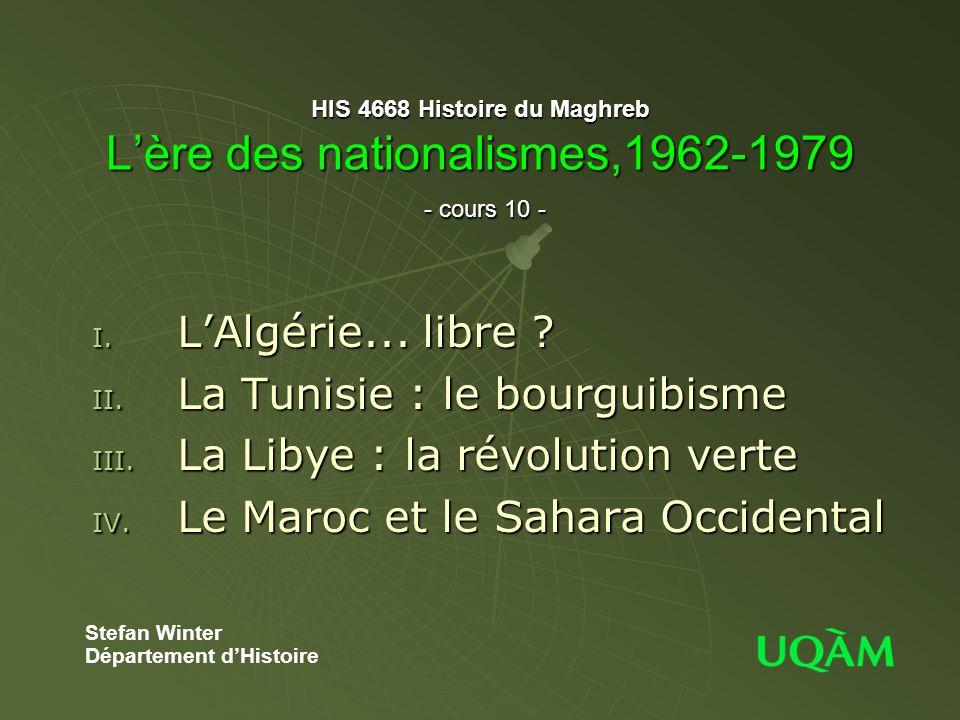 La Tunisie : le bourguibisme La Libye : la révolution verte