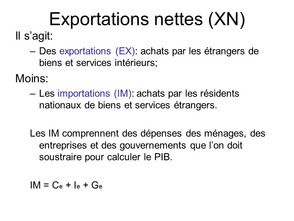 Exportations nettes (XN)