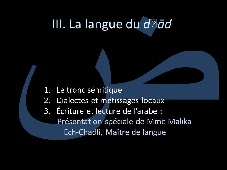 ض III. La langue du dād Le tronc sémitique