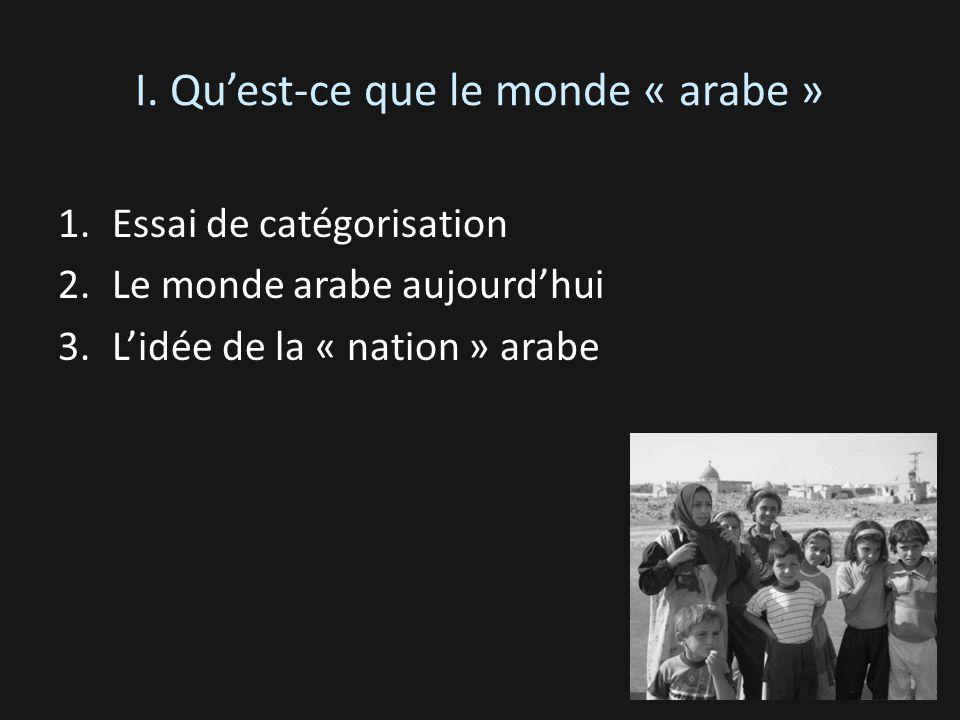 I. Qu'est-ce que le monde « arabe »