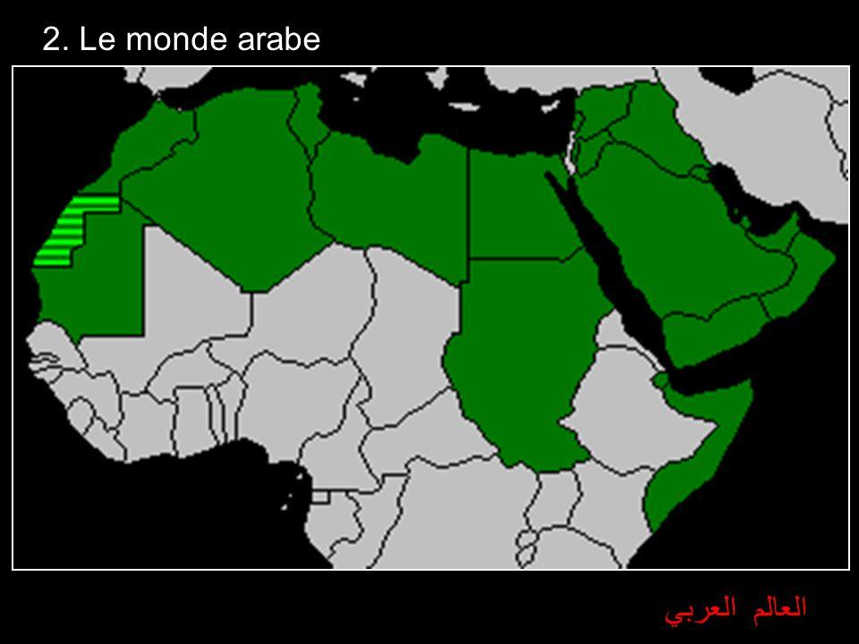2. Le monde arabe العالم العربي