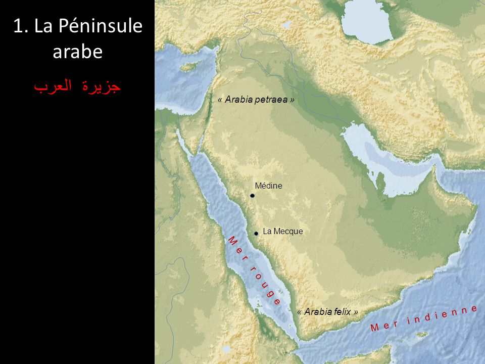 1. La Péninsule arabe جزيرة العرب « Arabia petraea » Mer rouge