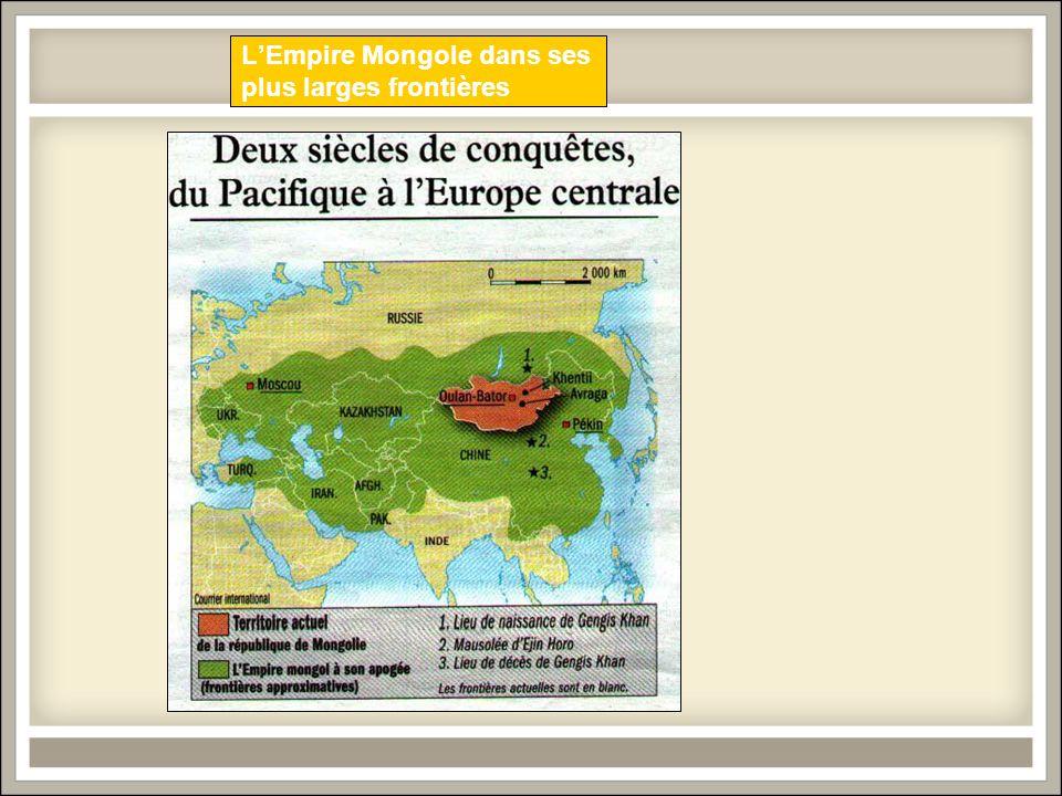 L'Empire Mongole dans ses plus larges frontières