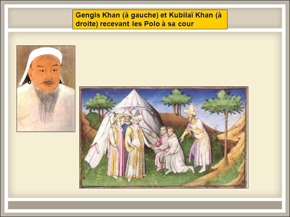 Gengis Khan (à gauche) et Kubilaï Khan (à droite) recevant les Polo à sa cour