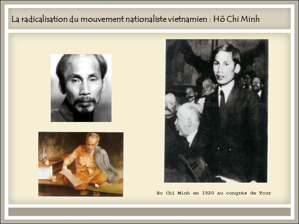 La radicalisation du mouvement nationaliste vietnamien : Hô Chi Minh