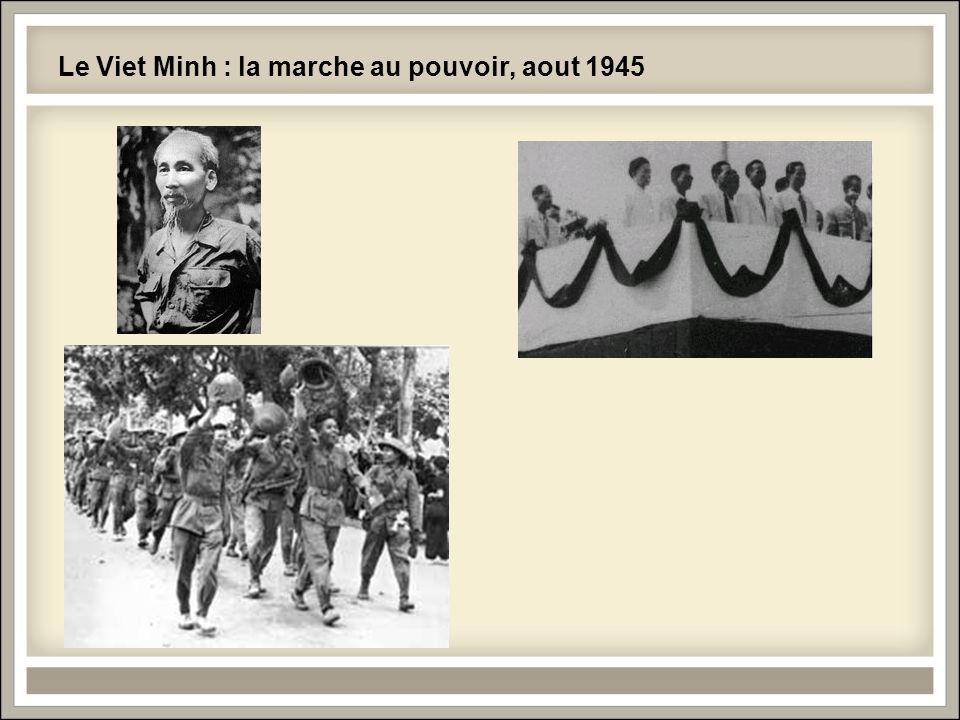 Le Viet Minh : la marche au pouvoir, aout 1945
