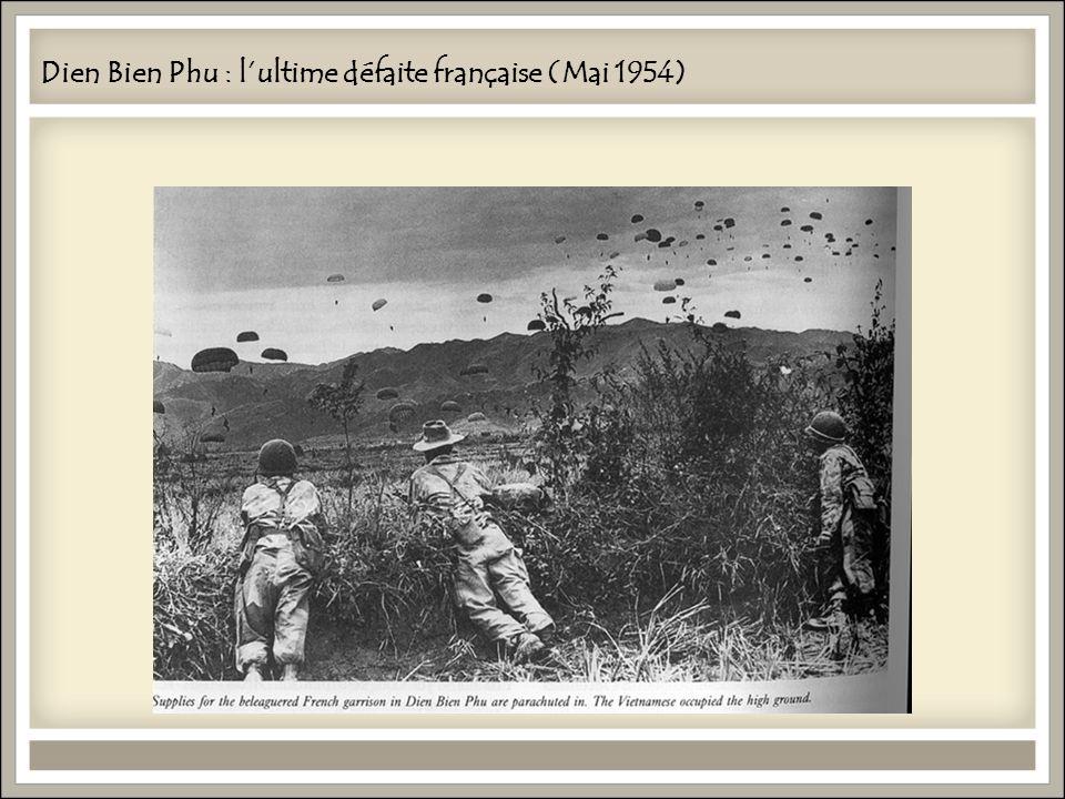 Dien Bien Phu : l'ultime défaite française (Mai 1954)
