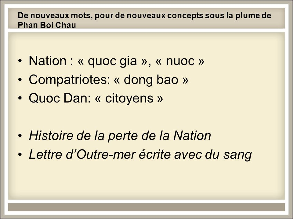 Nation : « quoc gia », « nuoc » Compatriotes: « dong bao »