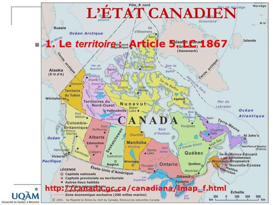 L'ÉTAT CANADIEN 1. Le territoire : Article 5. LC 1867