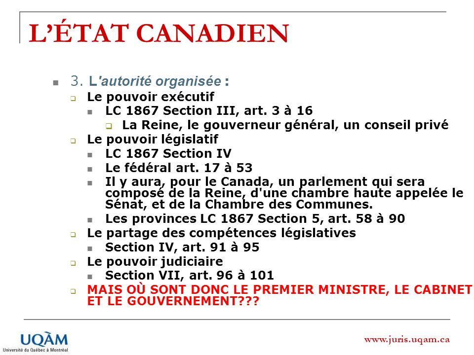 L'ÉTAT CANADIEN 3. L autorité organisée : Le pouvoir exécutif