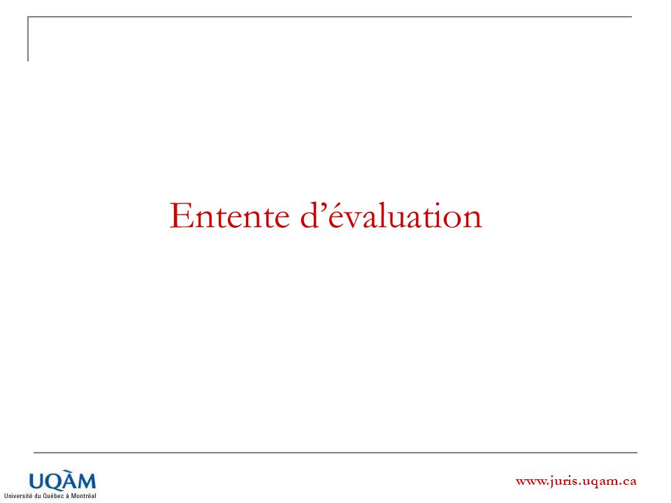 Entente d'évaluation www.juris.uqam.ca