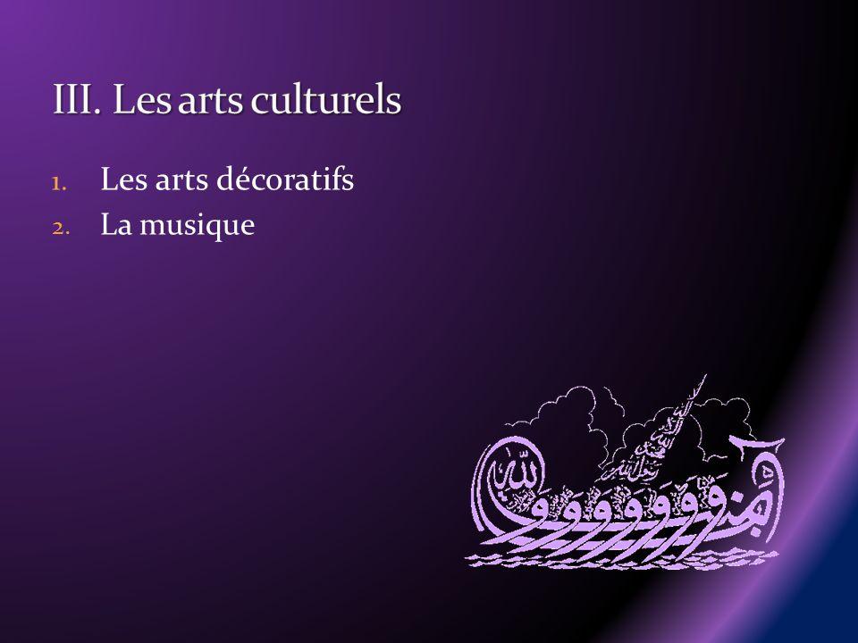 III. Les arts culturels Les arts décoratifs La musique
