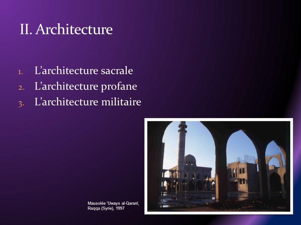II. Architecture L'architecture sacrale L'architecture profane