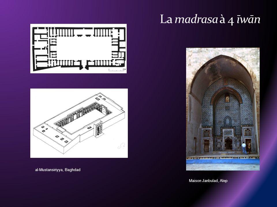 La madrasa à 4 īwān al-Mustansiriyya, Baghdad Maison Janbulad, Alep