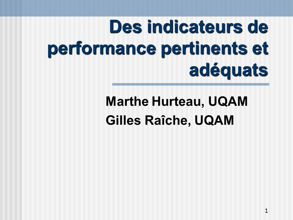 Des indicateurs de performance pertinents et adéquats