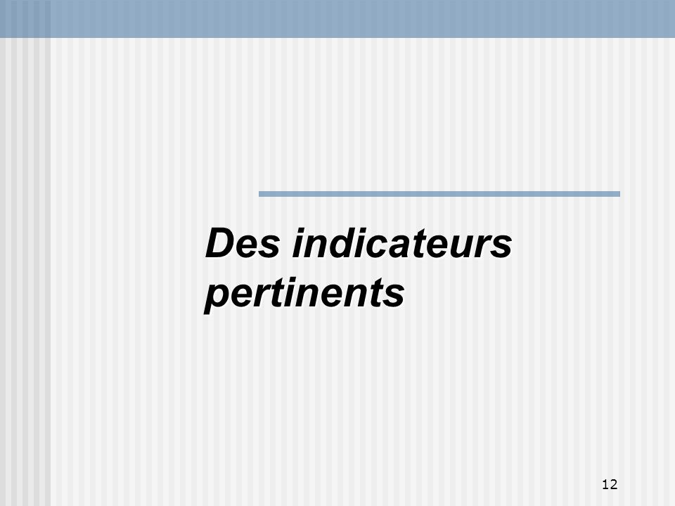 Des indicateurs pertinents