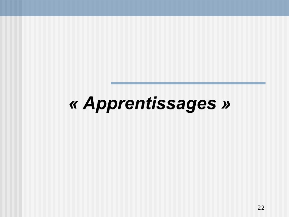 « Apprentissages »