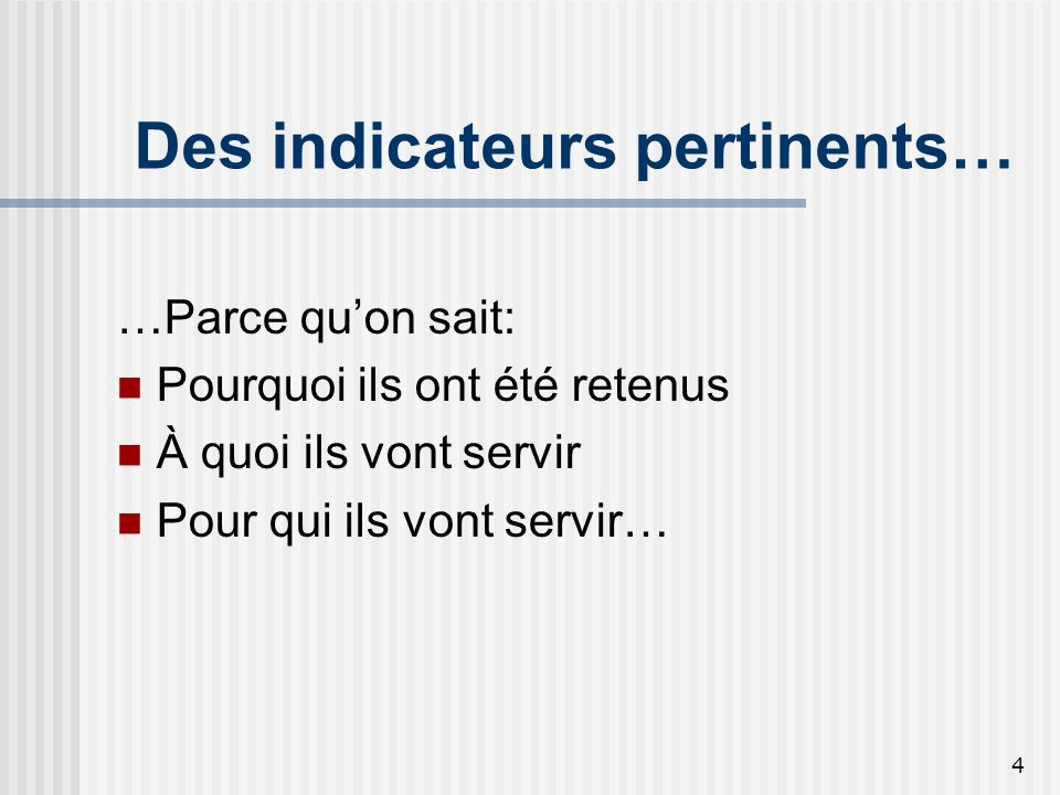 Des indicateurs pertinents…