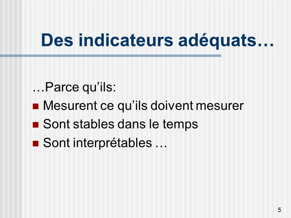 Des indicateurs adéquats…