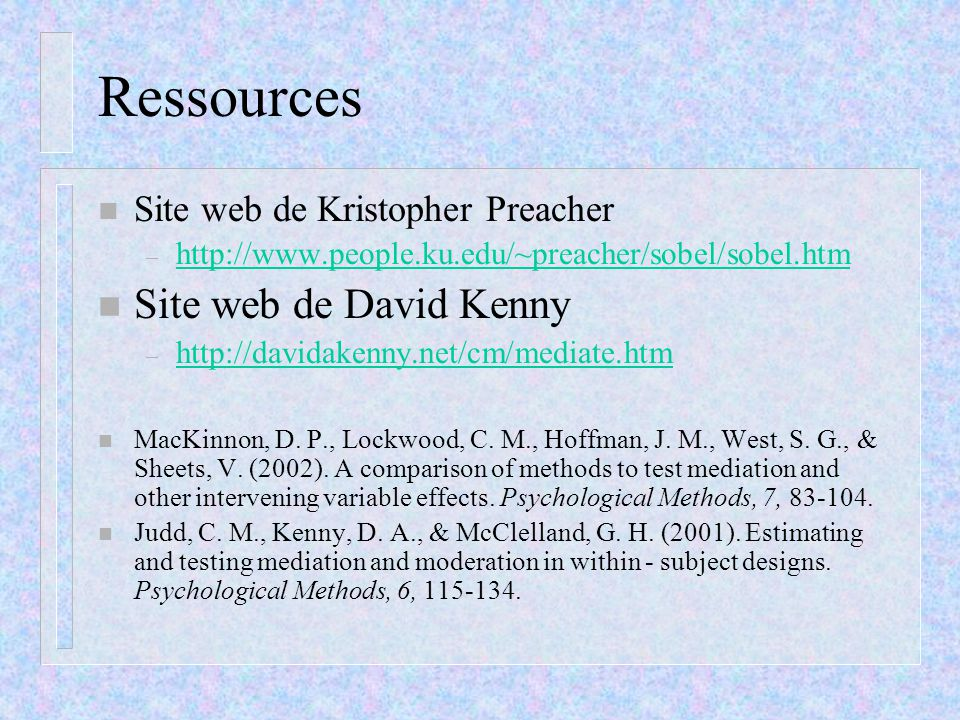 Ressources Site web de David Kenny Site web de Kristopher Preacher