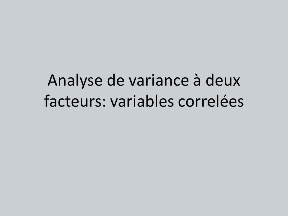 Analyse de variance à deux facteurs: variables correlées
