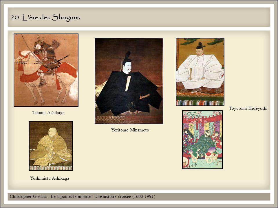 20. L'ère des Shoguns Toyotomi Hideyoshi Takauji Ashikaga